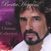 Bertie Higgins – The Ultimate Collection